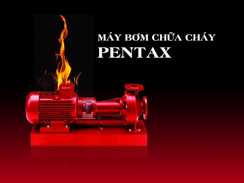 May-bom-chua-chay-pentax